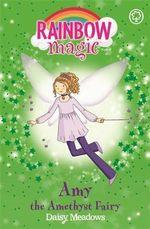 Amy the Amethyst Fairy : The Jewel Fairies : The Rainbow Magic Series : Book 26 - Daisy Meadows