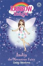 India the Moonstone Fairy : The Jewel Fairies : The Rainbow Magic Series : Book 22 - Daisy Meadows