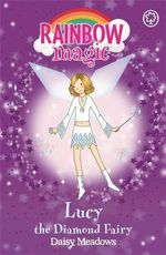 Lucy the Diamond Fairy : The Jewel Fairies : The Rainbow Magic Series : Book 28 - Daisy Meadows