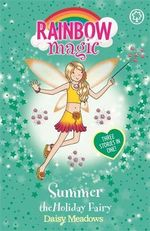 Summer The Holiday Fairy : The Rainbow Magic Series  : The Holiday Fairies : Book 2 - Daisy Meadows