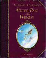 Michael Foreman's Peter Pan and Wendy - J. M. Barrie