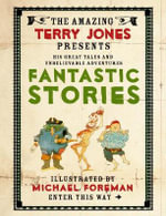 The Fantastic World of Terry Jones : Fantastic Stories - Terry Jones