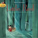 Little Red : A Fizzingly Good Yarn - Lynn Roberts