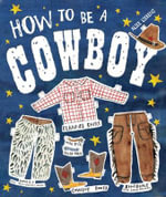 How to be a Cowboy - Alice Lickens