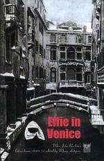 Effie in Venice : Mrs. John Ruskin's Letters Home, 1849-52
