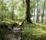 The Gardens of Brantwood : Evolution of Ruskin's Lakeland Paradise - David Ingram