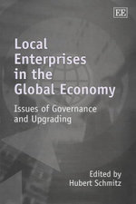 Local Enterprises in the Global Economy : Issues of Governance and Upgrading