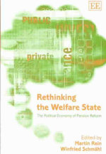 Rethinking the Welfare State : The Political Economy of Pension Reform