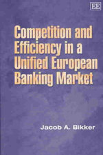 Competition and Efficiency in a Unified European Banking Market - BIKKER