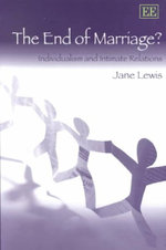 The End of Marriage? : Individualism and Intimate Relations - Jane Lewis