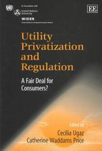 Utility Privatization and Regulation : A Fair Deal for Consumers?