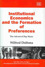 Institutional Economics and the Formation of Preferences : The Advent of Pop Music - Wilfred Dolfsma