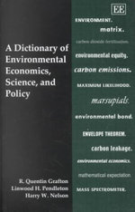 A Dictionary of Environmental Economics, Science, and Policy - R. Quentin Grafton