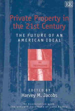 Private Property in the 21st Century : The Future of an American Ideal