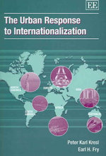 The Urban Response to Internationalization : How Capital Works in the New Urban Economy - Karl Kresl
