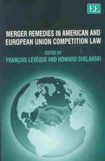 Merger Remedies in American and European Union Competition Law :  Gaps in Global Governance and the Need for an Int...