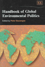 Handbook of Global Environmental Politics : Elgar Original Reference - Peter Dauvergne