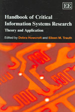 Handbook of Critical Information Systems Research : Theory and Application :  Theory and Application