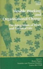 Flexible Working and Organisational Change : The Integration of Work and Personal Life
