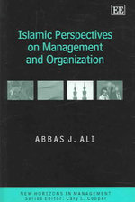 Islamic Perspectives on Management and Organization : New Horizons in Management Series - Abbas J. Ali