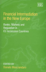 Financial Intermediation in the New Europe : Foreign Banks, Markets, and Regulation in EU Accession Countries