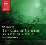 The Call of Cthulhu : Naxos Complete Classics - H. P. Lovecraft