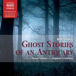 Ghost Stories of an Antiquary - M. R. James