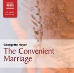 The Convenient Marriage : Naxos Classic Fiction - Georgette Heyer