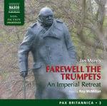 Farewell the Trumpets : An Imperial Retreat - Pax Britannica Volume 3 - Jan Morris