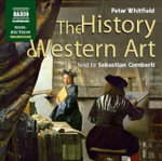 History of Art : History Of Art (UNABRIDGED) - Peter Whitfield
