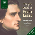 The Life and Works of Franz Liszt - Jeremy Siepmann