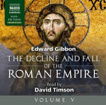 Decline and Fall of the Roman Empire : Volume V - Edward Gibbon