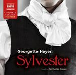 Sylvester : Naxos Complete Classics - Georgette Heyer