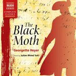 The Black Moth : Naxos Complete Classics - Georgette Heyer
