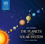 The Planets and the Solar System - Jen Green