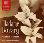 Madame Bovary : Naxos Complete Classics - Gustave Flaubert