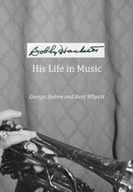 Bobby Hackett : His Life in Music - George Hulme