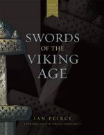 Swords of the Viking Age - Ian Peirce