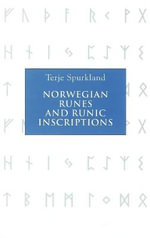 Norwegian Runes and Runic Inscriptions - Terje Spurkland