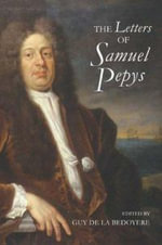The Letters of Samuel Pepys : 1656-1703 - Samuel Pepys