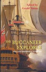 The Buccaneer Explorer : William Dampier's Voyages - William Dampier