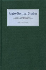 Anglo-Norman Studies : Proceedings of the Battle Conference 2011