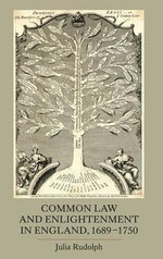 Common Law and Enlightenment in England, 1689-1750 - Julia Rudolph