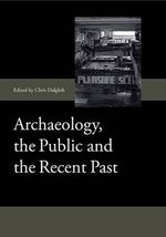 Archaeology, the Public and the Recent Past : Klinai and Identity in Anatolia and Beyond