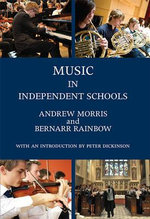 Music in Independent Schools - Bernarr Rainbow