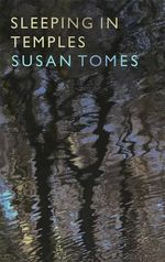 Sleeping in Temples - Susan Tomes