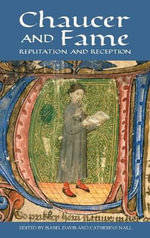 Chaucer and Fame : Reputation and Reception