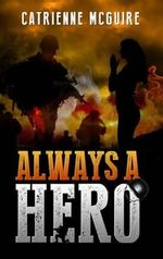 Always a Hero - Catrienne McGuire