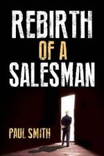 Rebirth of a Salesman - Paul Smith