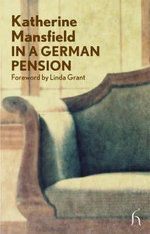 In a German Pension : Hesperus Classics - Katherine Mansfield